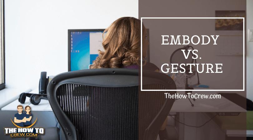 Embody vs Gesture