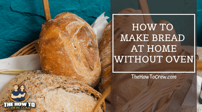 make bread at home without oven