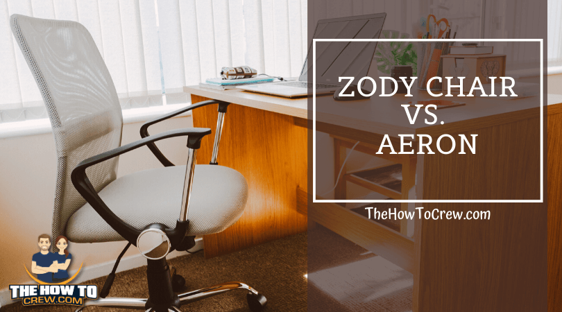 Zody Chair vs Aeron